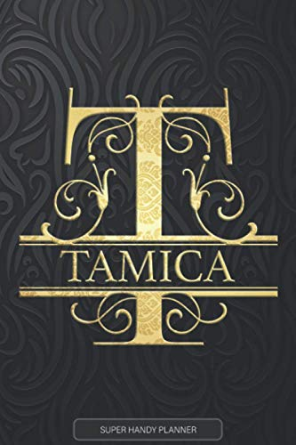 Tamica: Tamica Name Planner, Calendar, Notebook ,Journal, Golden Letter Design With The Name Tamica