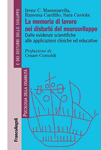 La memoria di lavoro nei disturbi del neurosviluppo. Dalle evidenze scientifiche alle applicazioni cliniche ed educative