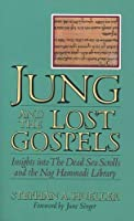 Jung and the Lost Gospels: Insights into the Dead Sea Scrolls and the Nag Hammadi Library by Stephan A Hoeller(1989-10-01)