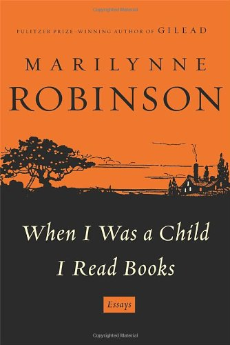 Image of When I Was a Child I Read Books: Essays