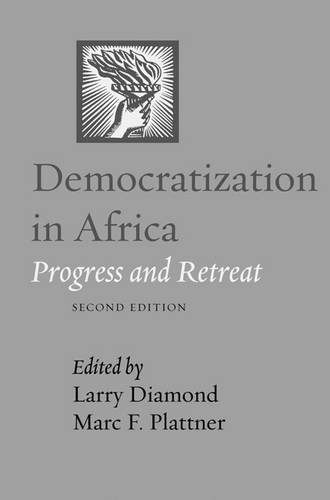 Democratization in Africa: Progress and Retreat (A Journal of Democracy Book)