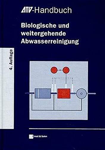 ATV-Handbuch Biologische Und Weitergehende Abwasserreinigung