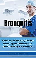 Bronquitis Conoce sus síntomas y cuando buscar ayuda profesional ya que puede llegar a ser Mortal