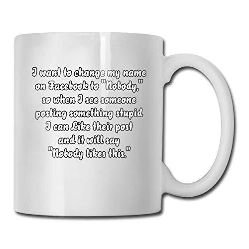 Kaffeebecher Kaffeetasse Keramikbecher lustig - ich möchte meinen Namen auf Facebook zu niemandem ändern. 11oz