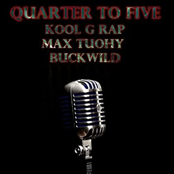 Quarter to Five (feat. Max Tuohy & Buck Wild)