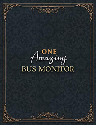 Bus Monitor Notebook - One Amazing Bus Monitor Job Title Working Cover Lined Journal: Over 100 Pages, Do It All, Appointment , Home Budget, High ... 27.94 cm, 8.5 x 11 inch, Daily, A4, Planning