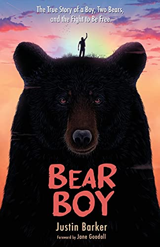 Bear Boy: The True Story of a Boy, Two Bears, and the Fight to Be Free