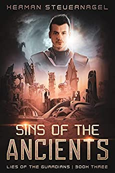 Sins of the Ancients (Lies of The Guardians Book 3) by [Herman Steuernagel]