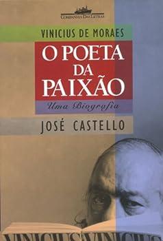 Paperback Vinicius de Moraes: O poeta da paixa~o, uma biografia [Portuguese] Book