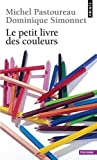 Le petit livre des couleurs de Pastoureau, Michel (2007) Poche