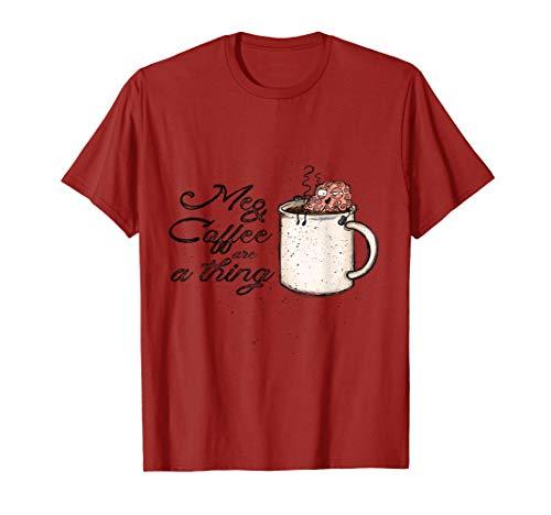 Me & Coffee are a thing Kaffee Kaffeeliebhaber Lustig T-Shirt
