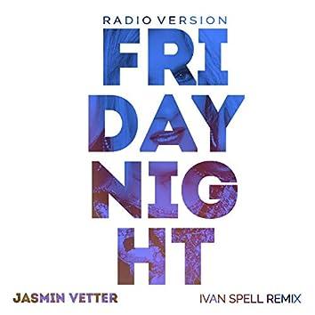 FRIDAY NIGHT (Ivan Spell Remix)