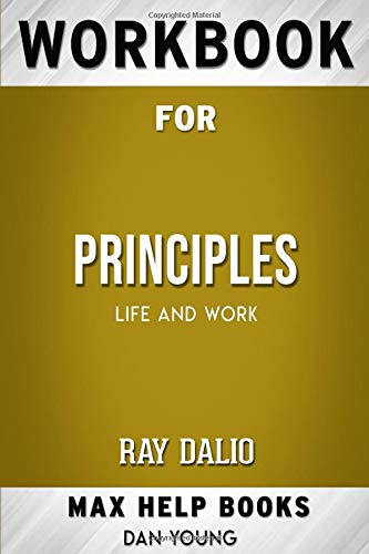 Workbook for Principles : Life and Work by Ray Dalio
