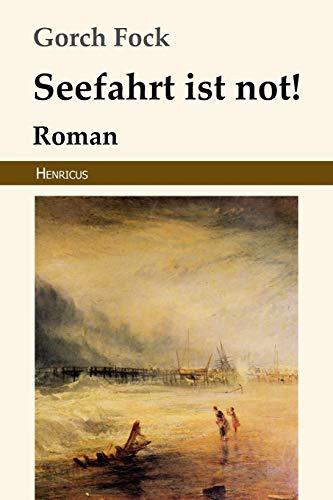 Seefahrt ist not!: Roman