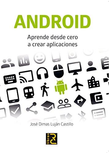 ANDROID. Aprende desde cero a crear aplicaciones