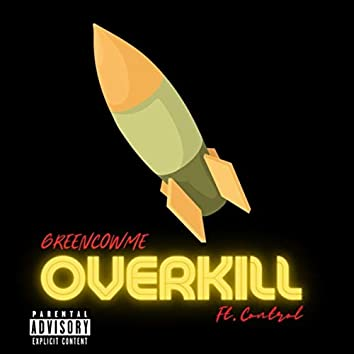 Overkill (feat. Control)