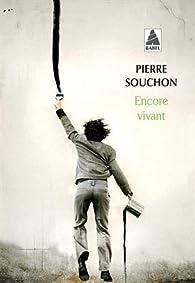 Encore vivant par Pierre Souchon