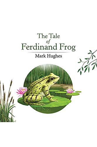 The Tale of Ferdinand Frog by [Mark Hughes]