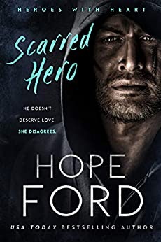 Scarred Hero (Heroes with Heart Book 1) by [Hope Ford]