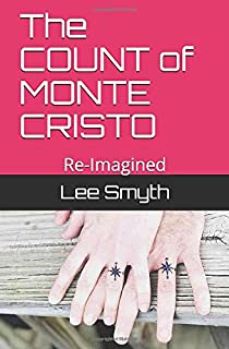 The COUNT of MONTE CRISTO: Re-Imagined