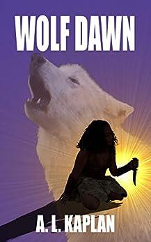 WOLF DAWN by [A. L.  Kaplan]