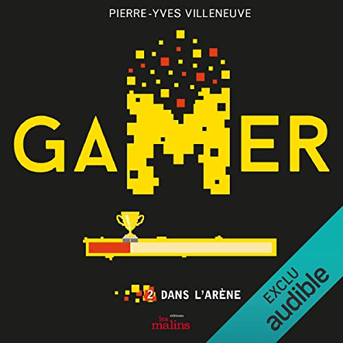 Gamer: Dans l'arène [Gamer: In the Arena] audiobook cover art