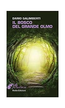 Il Bosco del Grande Olmo (I libri da scoprire) di [Dario Galimberti]