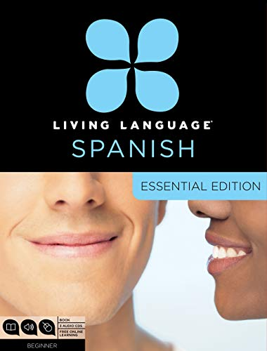 Living Language Spanish, Essential Edition: Beginner course, including coursebook, 3 audio CDs, and