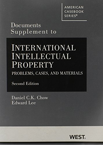 Documents Supplement to International Intellectual Property: Problems, Cases and Materials, 2d (American Casebook Series
