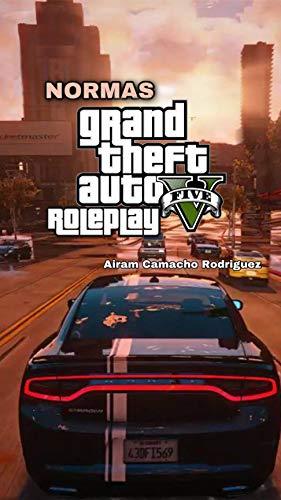 Normas GTA V ROLEPLAY (Spanish Edition)