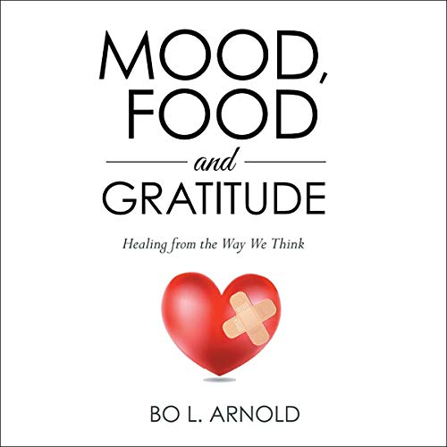 Mood, Food and Gratitude Audiobook By Bo L. Arnold cover art