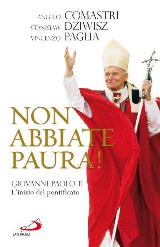 Non abbiate paura! Giovanni Paolo II. L'inizio del pontificato