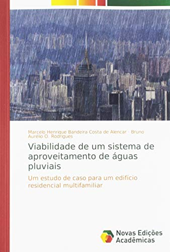 Viabilidade de um sistema de aproveitamento de águas pluviais: Um estudo de caso para um edifício residencial multifamiliar