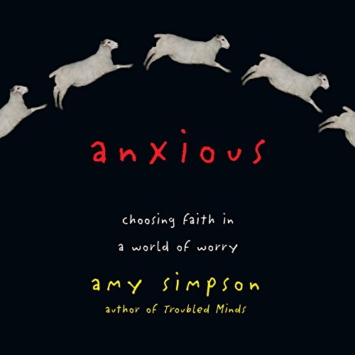 Anxious Audiobook By Amy Simpson cover art