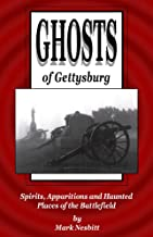 Ghosts of Gettysburg: Spirits, Apparitions and Haunted Places on the Battlefield