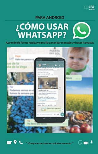 ¿Cómo usar WhatsApp? Para Android: Aprende de forma rápida y sencilla a utilizar WhatsApp (Cómo usar fácil nº 1)