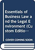 Essentials of Business Law and the Legal Environment (Custom Edition for the University of Memphis, Volume 2)