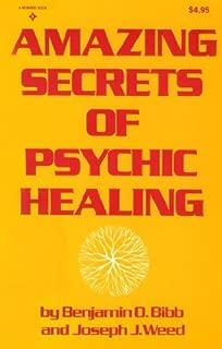 Amazing Secrets of Psychic Healing