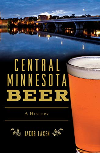 Central Minnesota Beer: A History (American Palate) (English Edition)