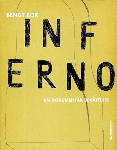 Inferno : en dokumentär berättelse