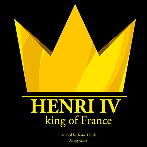 Henri IV, King of France audiobook cover art