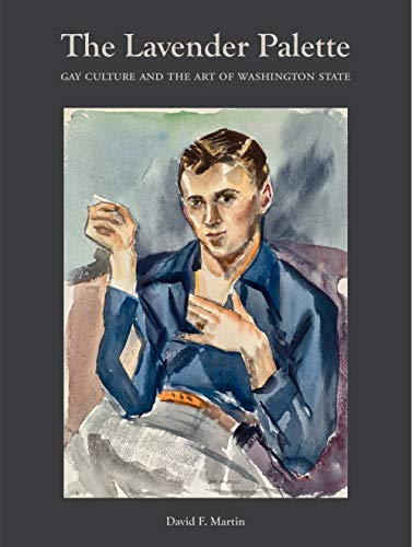 The Lavender Palette: Gay Culture and the Art of Washington State download ebooks PDF Books