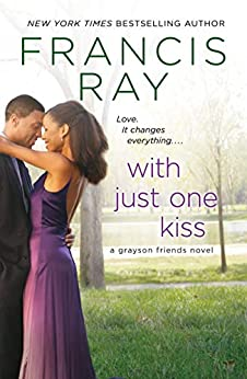 With Just One Kiss: A Grayson Friends Novel by [Francis Ray]