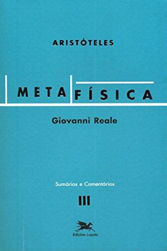 Metafísica de Aristóteles (Vol. III - Sumários e Comentários): Volume III - Sumários e Comentários: 3