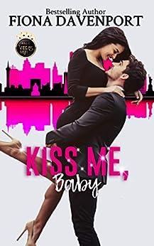 Kiss Me, Baby: A Vegas, Baby Novella by [Fiona Davenport]