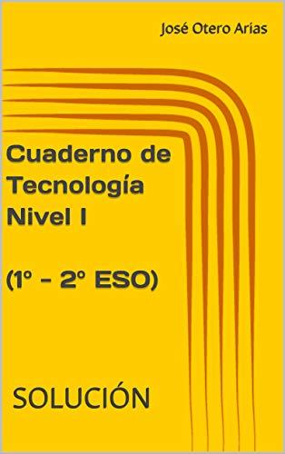 Cuaderno de Tecnología Nivel I (1º - 2º ESO): SOLUCIÓN