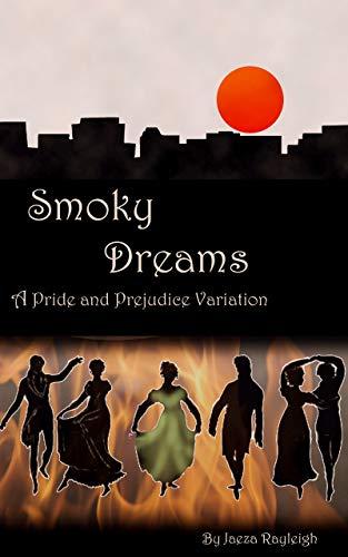 Smoky Dreams: A Pride and Prejudice Variation