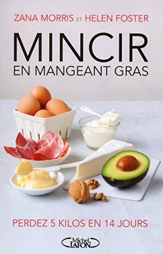 Mincir en mangeant gras