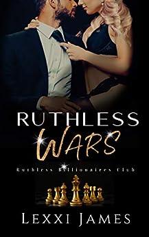 Ruthless Wars (Ruthless Billionaires Club Book 2) by [Lexxi James, Pam Berehulke]