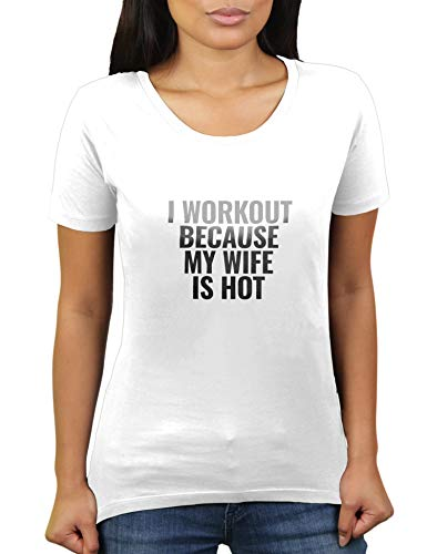 KaterLikoli I Workout Because My Wife is Hot – Tenue de gym – Motivation Gym Fitness Jogging Body Buildi – T-shirt pour femme - Blanc - 2 mois